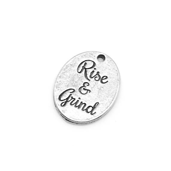 Rise & Grind Charm - Add a Charm to a Custom Charm Bracelets, Necklaces or Key Chains -  Nickel Free Charms