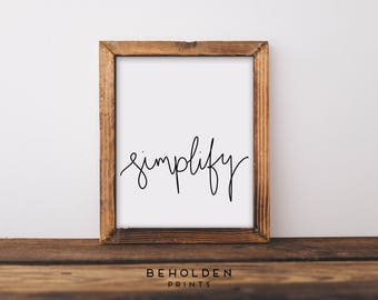 Simplify, Minimalist Print, Wall Art, Minimalist Quote, Quote Prints, Wall Decor, Calligraphy, Home Wall Art, Dorm Wall Art, Home Decor