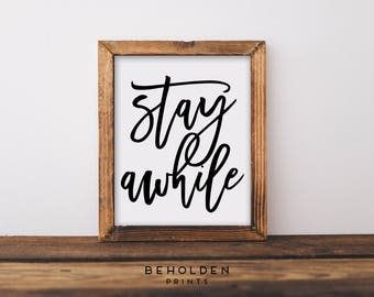 Wall Art, Stay Awhile, Quote Prints, Wall Decor, Calligraphy Print, Home Print, Wall Art Prints, Home Wall Art, Dorm Wall Art, Home Decor