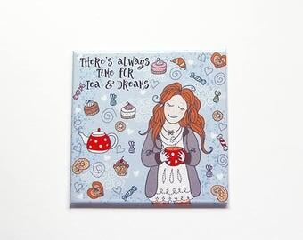 Tea Magnet, Always time for tea, Tea fridge magnet, Fridge magnet, magnet, Gift for Tea Drinker, Gift for her, Stocking Stuffer (7813)