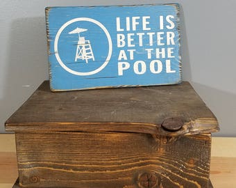 Life is Better at the POOL -hand painted, distressed, wooden sign.