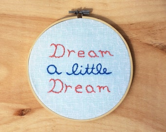 Embroidery Hoop Art - Dream a Little Dream- Modern Wall Art Contemporary Wall Decor - Wall Sign - Motivational Message - Blue, Teal, Orange