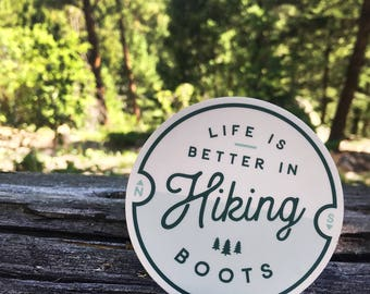 Life Is Better In Hiking Boots | Vinyl Sticker Design