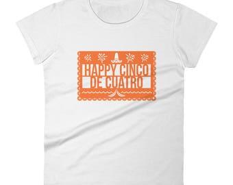 Happy Cinco De Cuatro - Arrested Development Funny TV Show Women's short sleeve t-shirt