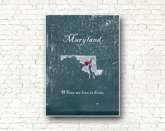 Customizable map of Maryland, home is where the heart is, I love Maryland, Housewares, Maryland decor, original poster Maryland, US