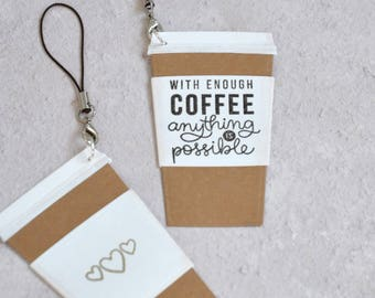 With Enough Coffee Anything is Possible, Handmade Travel Mug Bag Charm with a Funny Quote Quirky Coffee Lover Gift stocking stuffer