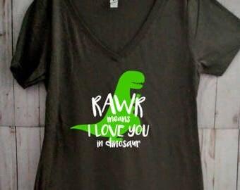 Rawr Means I Love You In Dinosaur T-Shirt/V-Neck/Racerback Tank
