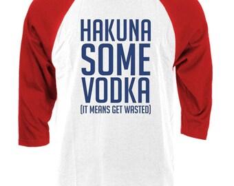 HAKUNA SOME VODKA - Raglan Baseball Style T-shirt tee