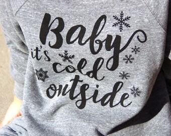 Baby It's Cold Outside Sweatshirt, Brr It's Cold Outside Sweatshirt, Winter shirt, Cute Shirt Holiday Shirt, Hoodie