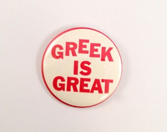 Vintage GREEK IS GREAT Pinback Pin Back Button Fraternity Sorority 1970's