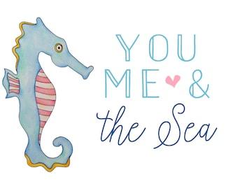 Notecard or Print ~ You me & the sea