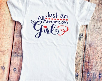 Just an All American Girl Shirt  - 4th of July - Independence Day - Red, White, & Blue T-Shirt