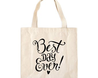 Best Day Ever Tote Bag - Best Day Ever Tote - Best Day Ever Bag
