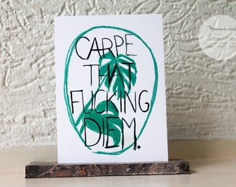 Carpe that fucking diem - A6 postcard // Plant and quote illustration