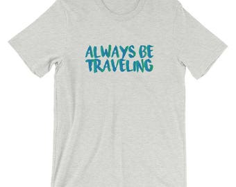 Always Be Traveling Watercolor Effect T-Shirt
