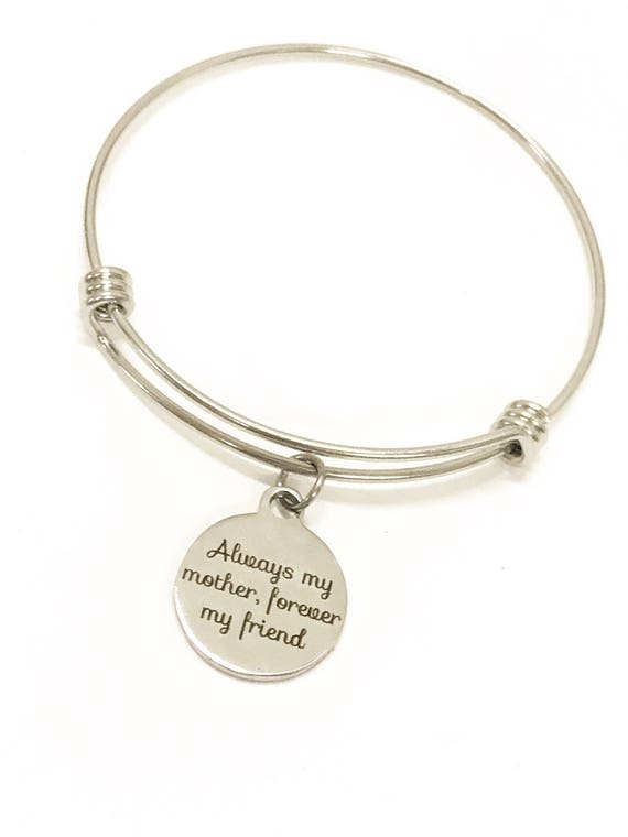 Always My Mother Forever My Friend Bracelet, Gift For Mom, Mother Gift, Mother Bracelet, Mom Jewelry, Mom Christmas Gift, Gift From Daughter