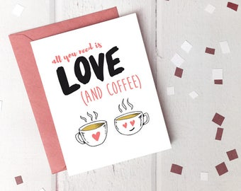 Cute Printable Valentine's Day Card - All You Need is Love (And Coffee)