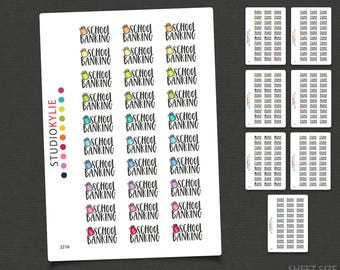 School Banking Stickers - Planner Stickers -Repositionable Matte Vinyl to suit all planners