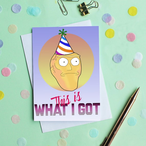 Rick and Morty Card Funny Birthday Card Show Me What You