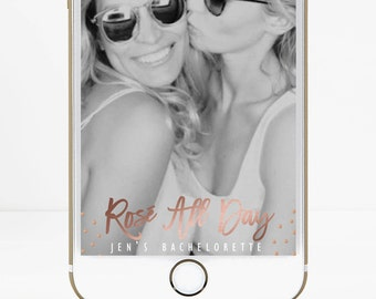 Bachelorette Party Snapchat Filter, Rose All Day Snapchat Geofilter, Snapchat Filter, Custom filter, Wine Snapchat Filter, Champagne Filter