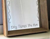 CLEARANCE! Inspirational Dog Mirror - Be the Person Your Dog Thinks You Are