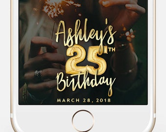 LIMITED TIME! Snapchat Geofilter Birthday, Snapchat Birthday Geofilter, 25th Birthday Gift for Her, Birthday Filter, Gold Balloons bir128