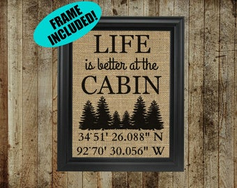 Life Is Better At The Cabin - Personalized Cabin Decor With Coordinates - Cabin Wall Decor - Personalized Cabin Gifts - Cabin Signs
