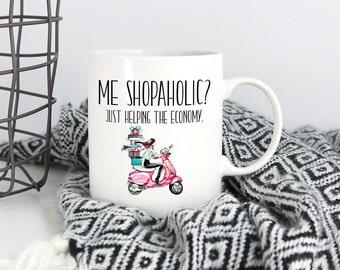 Shopaholic Mug, Gift For Shoppers, Shopper Mug, Girly Mugs, Shopaholic Gift, Gift For Shopaholic, Shopping Girl Mug, Shopping Lover Gift