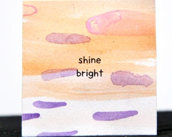 Shine Bright - 2x2 Original Mini Watercolor Painting
