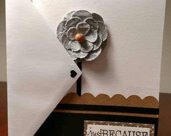 """Handcrafted """"Just Because"""" Card"""