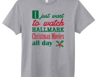 I Just Want To Watch Hallmark Christmas Movies T-Shirt Tee Ugly Christmas XMAS Shirt Funny Holiday Gift