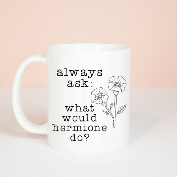 Harry Potter inspired mug, What would hermione do? gift mug, girl power and inspiration for everyday life