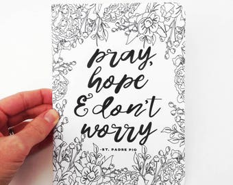 5x7 Blank-Inside Journal | Pray, Hope, & Don't Worry | St. Padre Pio Quote