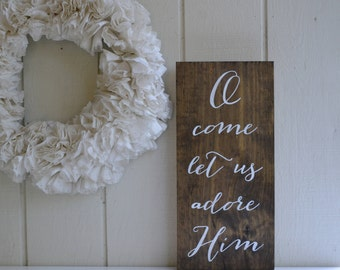 O Come Let Us Adore Him Sign,Oh Come Let Us Adore Him,Christian Christmas Sign,Christmas Gift,Christmas Mantel Decor,Vertical Christmas Sign