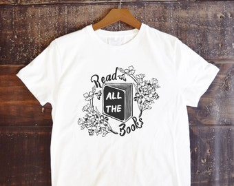 Feminist Shirt: Read All The Books, Feminism Shirt, custom tee size S-3XL, book lover, bibliophile