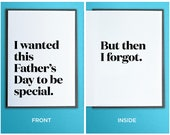 Funny Fathers Day Card - Funny Father's Day Gift - Belated Fathers Day - I Wanted this Father's Day to be Special.