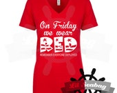 On Friday We Wear Red, R.E.D. Friday, Till they all come home, Military Spouse, Remember Everyone Deployed, Deployment Strong,V-neck