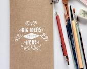 "Watercolor Notebook - travel journal ""Big ideas start here"""
