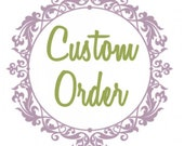 Custom order for Deb T