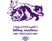 Even Killing Machines Need Naps - Letterpress Cat Art Print - Absurd Cat Humor