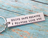 Drive safe, because i ------ love you , i love you  keychain - drive safe - travel - driver - trip - loved one - special gift - traveler -