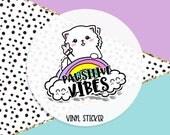 Postitive Vibes Vinyl Sticker - Vinyl Die Cut Sticker - Cat Stickers - Vinyl Sticker - Weatherproof Sticker - Cat Decal - Laptop Sticker