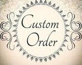 Custom Order for Shawna