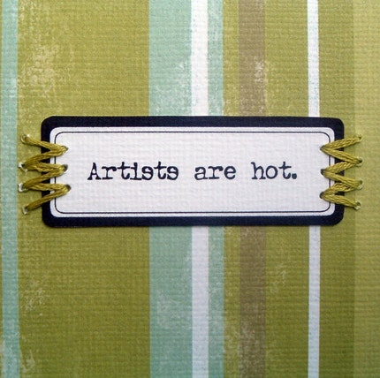 Artists Are Hot Card from the Stitched Label Collection