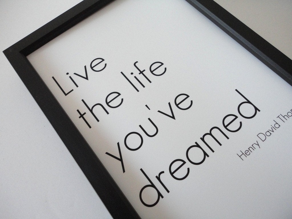 Art Print Live the Life You've Dreamed in 4 x by SacredandProfane from etsy.com