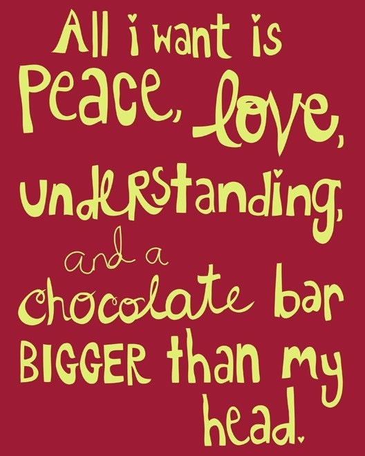 Peace, Love, Chocolate - 8x10