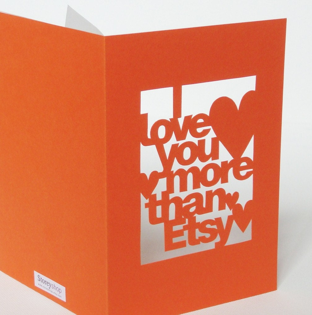Hand-Cut 'I Love You More Than Etsy' Card