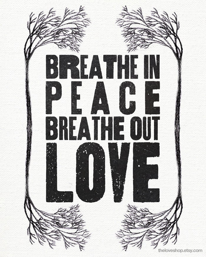 Breathe In Peace - Huge 16x20 inch Vintage Style Type Poster on A2 (in Natural, White and Black)