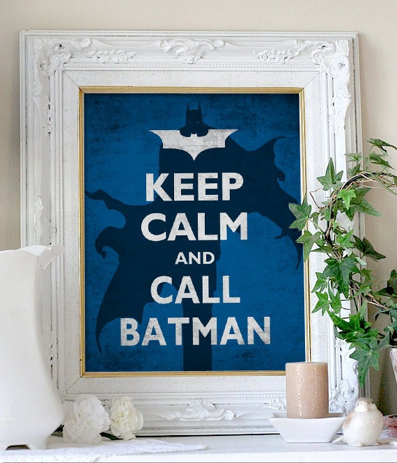Keep Calm and Carry On Poster - Keep Calm and Call Batman 8x10 Print