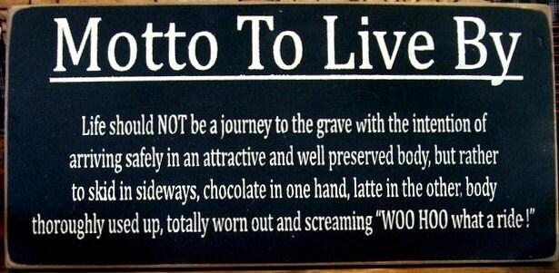 funny mottos. Mottos+to+live+by+funny